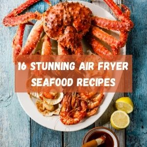 Air Fryer Seafood on white plate