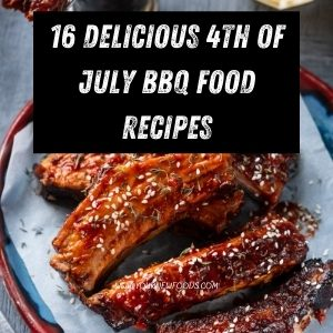 16 Delicious 4th july BBQ Food Recipes